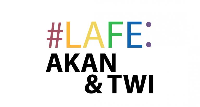 #LAFE Akan & Twi